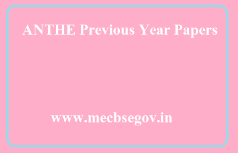ANTHE Previous Year Question Papers