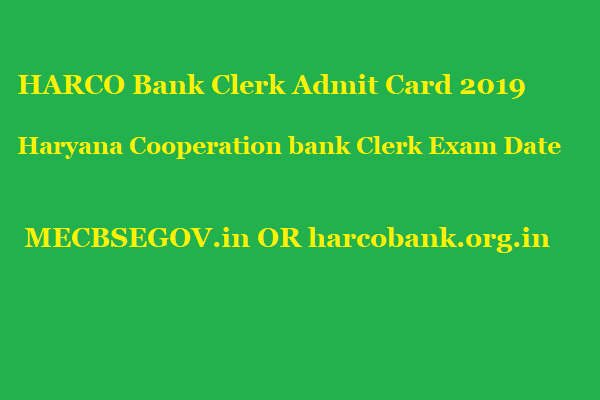 HARCO Bank Clerk Admit Card 2019 Haryana Cooperation bank Clerk Exam Date @ harcobank.org.in