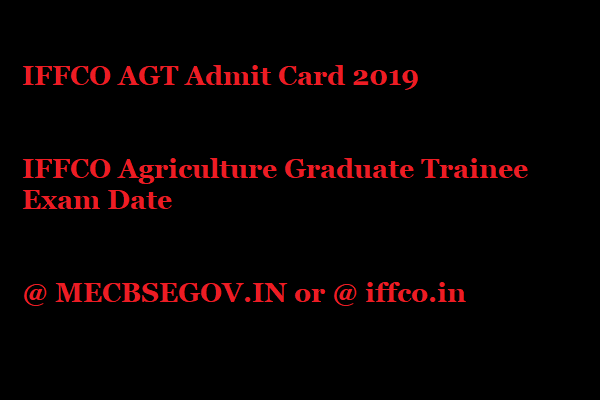 IFFCO AGT Admit Card 2019 IFFCO Agriculture Graduate Trainee Exam Date